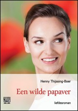 Een wilde papaver - grote letter uitgave - Henny Thijssing-Boer - ISBN: 9789461012388