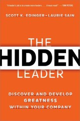 Hidden Leader: Discover And Develop Greatness Within Your Company - Sain, Laurie; Edinger, Scott  K. - ISBN: 9780814433997