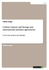 Carbon Capture And Storage And International Maritime Agreements - Junge, Fabian - ISBN: 9783656084273
