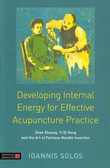 Developing Internal Energy For Effective Acupuncture Practice - Solos, Ioannis - ISBN: 9781848191839