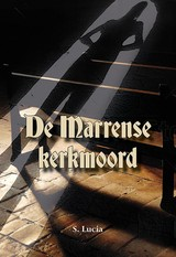De Marrense kerkmoord - S. Lucia - ISBN: 9789089546845