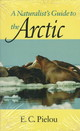 Naturalist's Guide To The Arctic - Pielou, E. C. - ISBN: 9780226668147