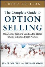 Complete Guide To Option Selling: How Selling Options Can Lead To Stellar Returns In Bull And Bear Markets - Gross, Michael; Cordier, James - ISBN: 9780071837620