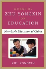 New Education Experiment In China (works By Zhu Yongxin On Education Series) - Yongxin, Zhu - ISBN: 9780071838177