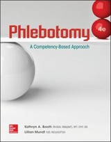 Phlebotomy: A Competency Based Approach - Mundt, Lillian; Booth, Kathryn - ISBN: 9780073513843
