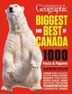 Canadian Geographic Biggest And Best Of Canada - Kylie, Aaron - ISBN: 9781770852792