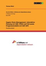 Supply Chain Management. Interaktive Planung Mit Snp, Pp/ds Und Tlb Sowie Prognosemodelle Mit Sap Apo - Wiest, Thomas - ISBN: 9783656731672