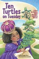 Ten Turtles On Tuesday - Burns, Ellen Flanagan - ISBN: 9781433816444