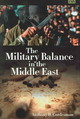 Military Balance In The Middle East - Cordesman, Anthony H. - ISBN: 9780275983994