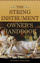 The String Instrument Owner's Handbook - Pagliaro, Michael J. - ISBN: 9780810888975