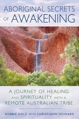 Aboriginal Secrets Of Awakening - Howard, Christiann (christiann Howard); Holz, Robbie (robbie Holz) - ISBN: 9781591432197