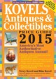 Kovels' Antiques And Collectibles Price Guide 2015 - Kovel, Kim; Kovel, Terry - ISBN: 9781579129774