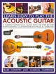 Learn How To Play The Acoustic Guitar - Fuller, Ted - ISBN: 9781780193199