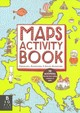 Maps Activity Book - Mizielinski, Aleksandra And Daniel - ISBN: 9781783701094