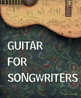 Guitar For Songwriters - Cavanagh, Leo - ISBN: 9781305116702