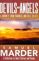 Devils Among Angels A Journey From Paradise And Hell To Life - Marder, Samuel - ISBN: 9781613778173