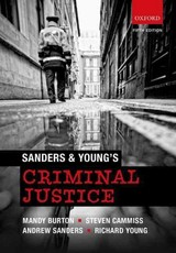 Sanders & Young's Criminal Justice - Young, Richard (professor Of Law And Policy, Professor Of Law And Policy, University Of Birmingham); Sanders, Andrew (professor Of Criminal Law And Criminology, Head Of School, Professor Of Criminal Law And Criminology, Head Of School, University Of Birmingham); Cammiss, Steven (senior Lecturer, Senior Lecturer, University Of Leicester); Burton, Mandy (professor Of Socio-legal Studies, Professor Of Socio-legal Studies, University Of Leicester) - ISBN: 9780199675142
