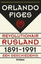 Revolutionair Rusland 1891-1991 - Orlando  Figes - ISBN: 9789046816776