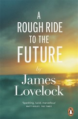Rough Ride To The Future - Lovelock, James - ISBN: 9780241961414