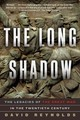 The Long Shadow â The Legacies of the Great War in the Twentieth Century - Reynolds, David - ISBN: 9780393351286