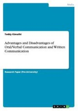 Advantages And Disadvantages Of Oral/verbal Communication And Written Communication - Kimathi, Teddy - ISBN: 9783656734154