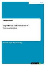 Importance And Functions Of Communication - Kimathi, Teddy - ISBN: 9783656734161