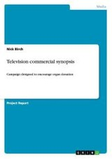Television Commercial Synopsis - Birch, Nick (scottish Crop Research Institute) - ISBN: 9783656608820