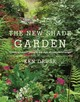 New Shade Garden, The:creating A Lush Oasis In The Age Of Climate - Druse, Ken - ISBN: 9781617691041