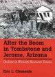 After The Boom In Tombstone And Jerome, Arizona - Clements, Eric L. - ISBN: 9780874179583