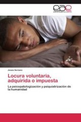 Locura Voluntaria, Adquirida O Impuesta - Soriano Jesus - ISBN: 9783659023880