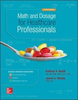 Math And Dosage Calculations For Healthcare Professionals - Booth, Kathryn A.; Whaley, James - ISBN: 9780073513805