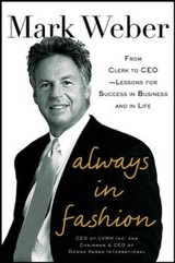 Always In Fashion: From Clerk To Ceo -- Lessons For Success In Business And In Life - Weber, Mark - ISBN: 9780071849395