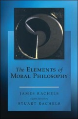 Elements Of Moral Philosophy - Rachels, Stuart; Rachels, James - ISBN: 9780078119064