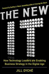 New It: How Technology Leaders Are Enabling Business Strategy In The Digital Age - Dyche, Jill - ISBN: 9780071846981