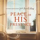Peace In His Presence: Favorite Quotations From Jesus Calling - Young, Sarah - ISBN: 9780718034160
