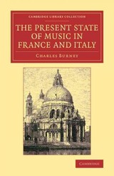 Present State Of Music In France And Italy - Burney, Charles - ISBN: 9781108075381