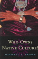 Who Owns Native Culture? - Brown, Michael F. - ISBN: 9780674016330