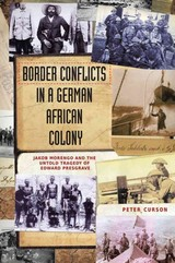 Border Conflicts In A German African Colony - Curson, Peter - ISBN: 9781906791964