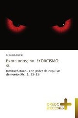 Exorcismos; No. Exorcismo; Si. - Albarran P Daniel - ISBN: 9783639520071