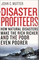 The Disaster Profiteers - Mutter, John C. - ISBN: 9781137278982