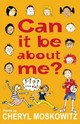 Can It Be About Me? - Moskowitz, Cheryl - ISBN: 9781847803405