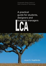 A practical guide to LCA for students designers and business managers - Joost G. Vogtlander - ISBN: 9789065623614