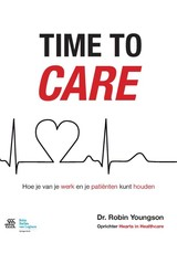 Time to care - Robin Youngson; Harriet Messing - ISBN: 9789036808569