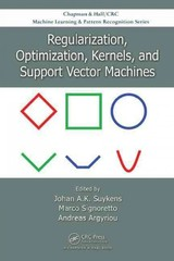 Regularization, Optimization, Kernels, And Support Vector Machines - Suykens, Johan A. K. (EDT)/ Signoretto, Marco (EDT)/ Argyriou, Andreas (EDT) - ISBN: 9781482241396