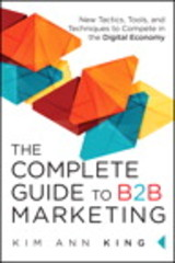 Complete Guide To B2b Marketing - King, Kim Ann - ISBN: 9780134084527