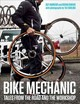 Bike Mechanic - Dubash, Rohan; Andrews, Guy - ISBN: 9781937715182