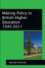 Making Policy In British Higher Education 1945-2011 - Shattock, Michael - ISBN: 9780335241873