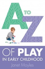 A-z Of Play In Early Childhood - Moyles, Janet - ISBN: 9780335246397