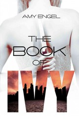 The Book Of Ivy - Engel, Amy - ISBN: 9781622664658