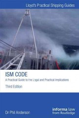 Ism Code: A Practical Guide To The Legal And Insurance Implications - Anderson, Phil - ISBN: 9781843118855